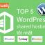 Top 5 dịch vu Wordpress hosting tốt nhất